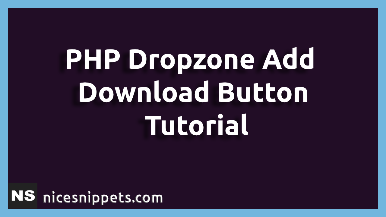 PHP Dropzone Add Download Button Tutorial