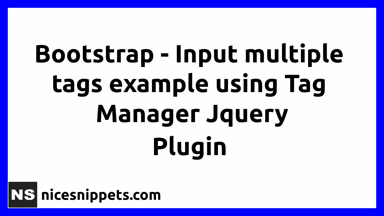 Bootstrap Tag Manager JQuery Plugin Example