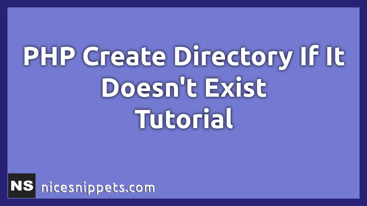 PHP Create Directory If It Doesn't Exist Tutorial
