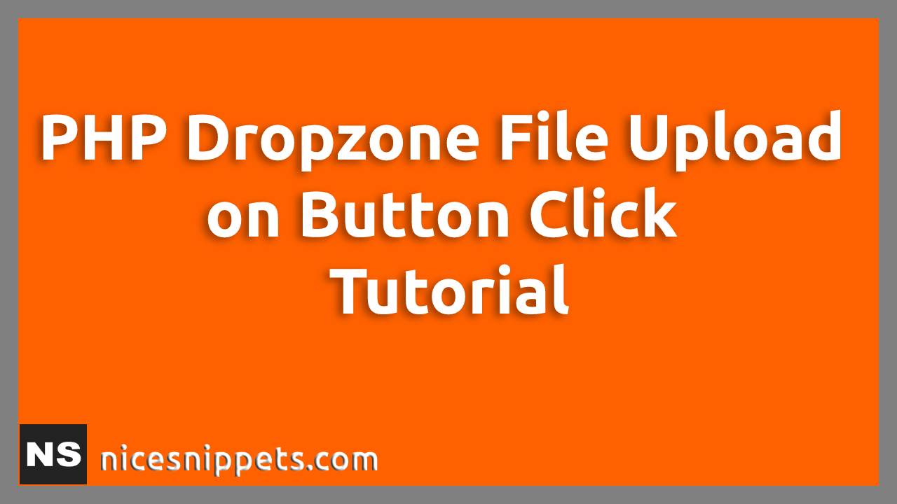 PHP Dropzone File Upload on Button Click Tutorial