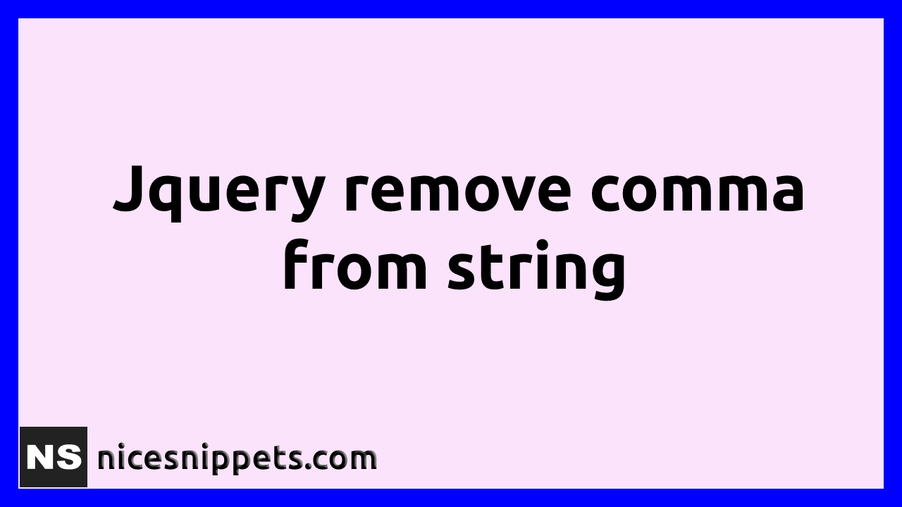 How To Remove Comma From String In JQuery?
