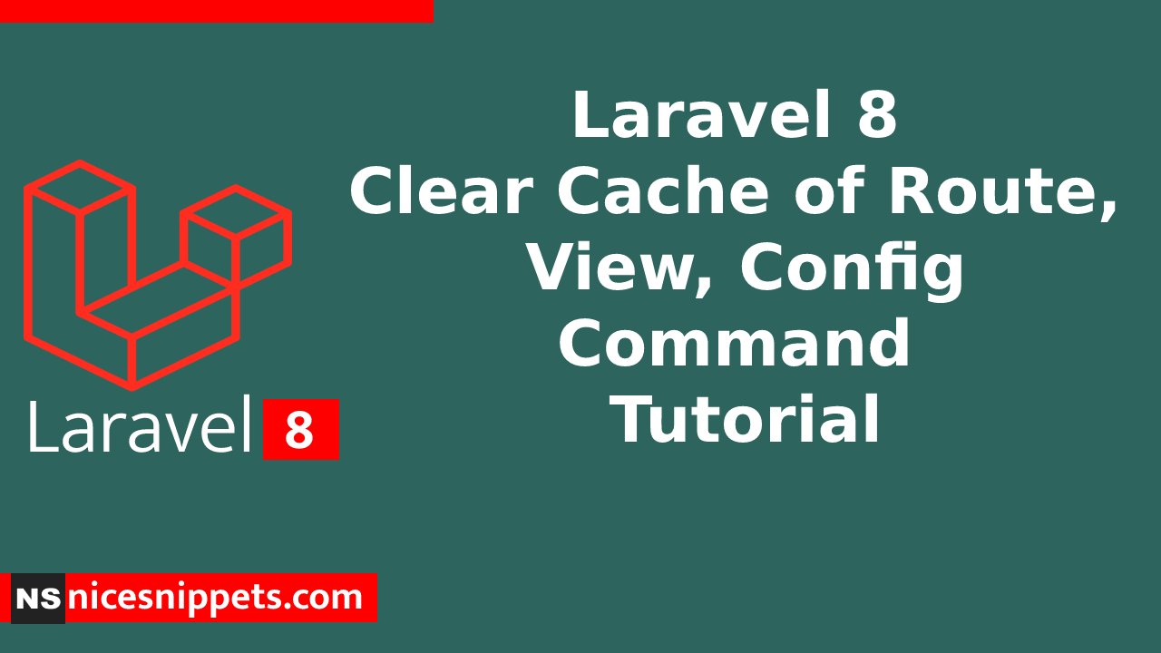 Laravel 8 Clear Cache of Route, View, Config Command Tutorial