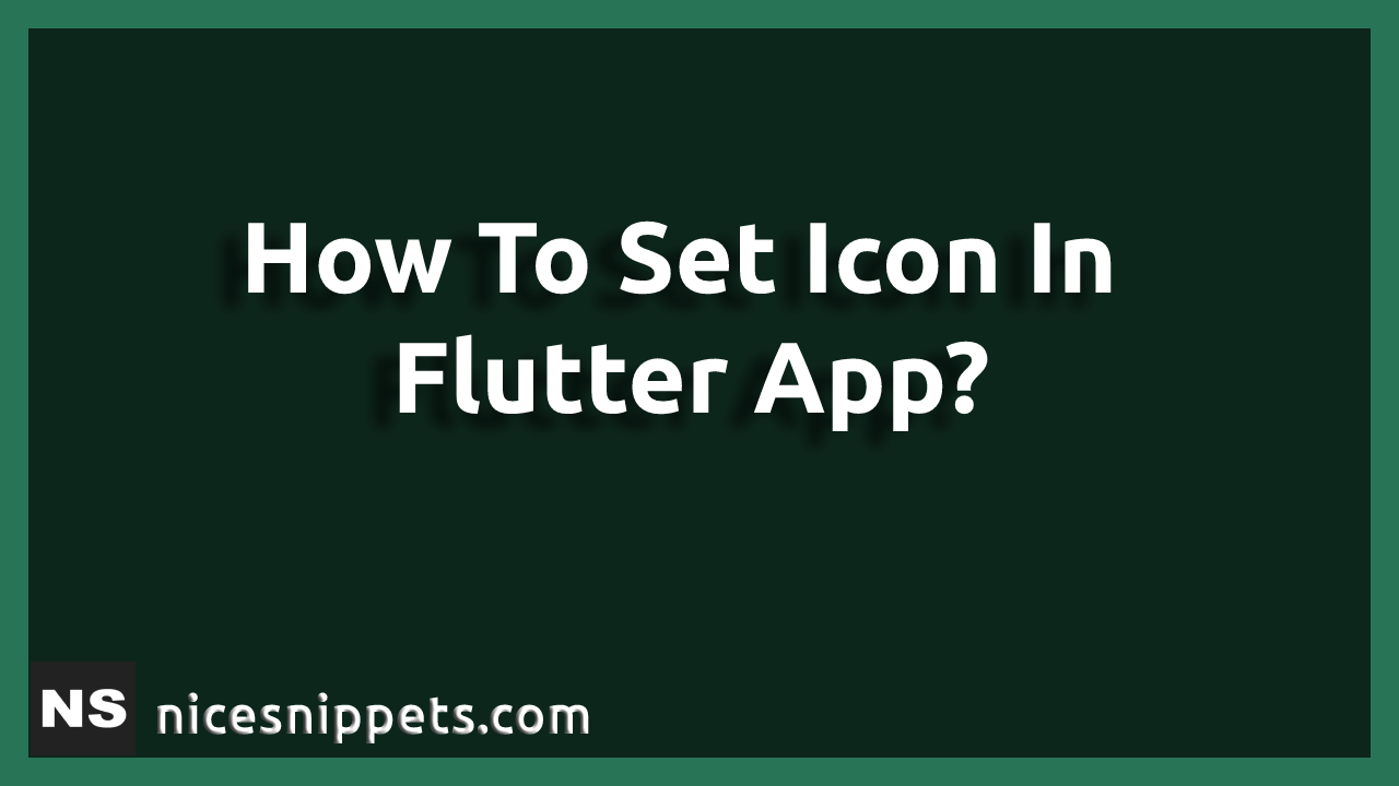 How To Set Icon In Flutter App?