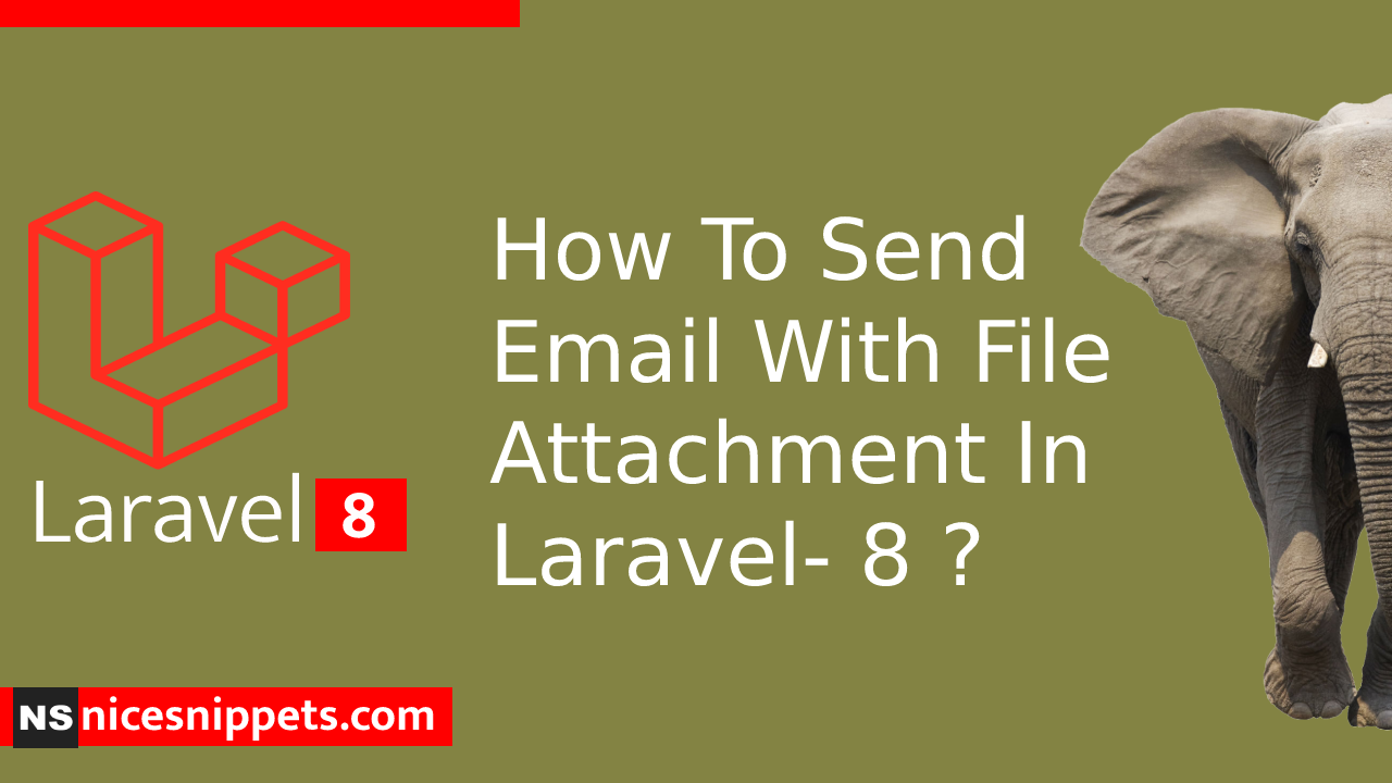 How To Send Email With File Attachment In Laravel- 8 ?