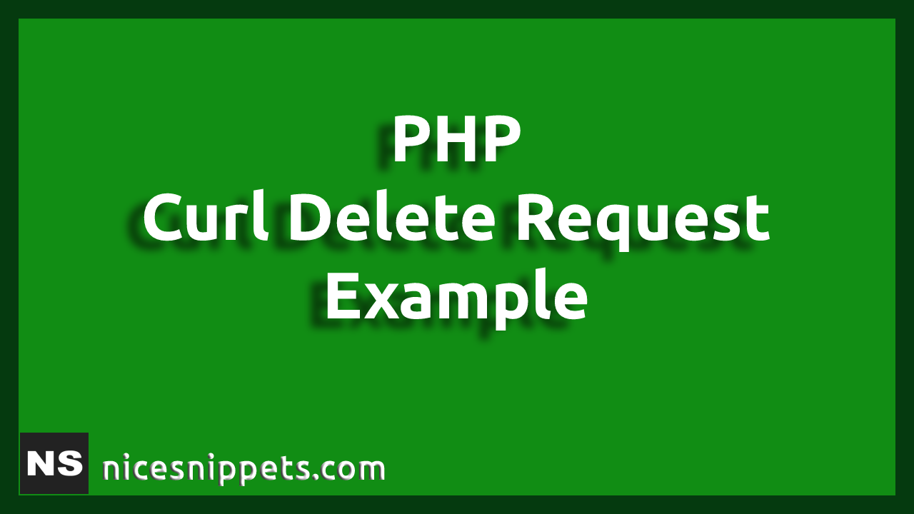 PHP Curl Delete Request Example Tutorial
