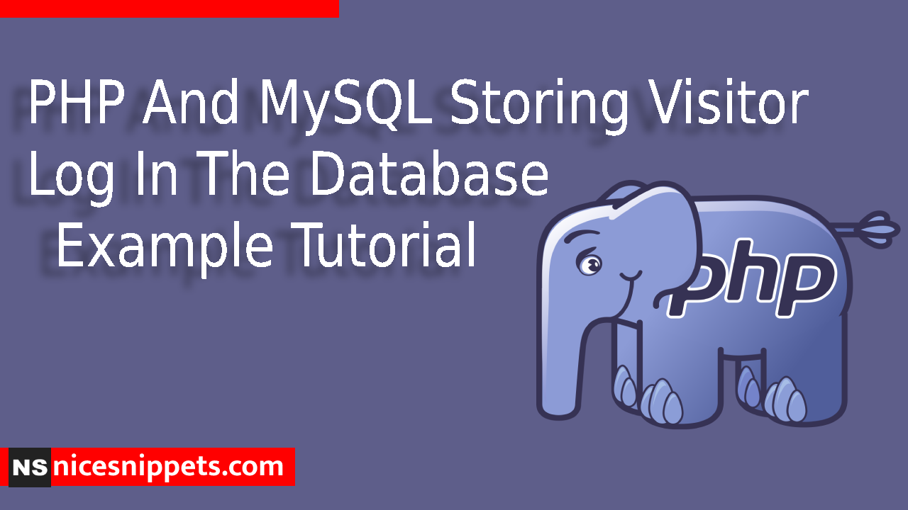 PHP And MySQL Storing Visitor Log In The Database Example Tutorial