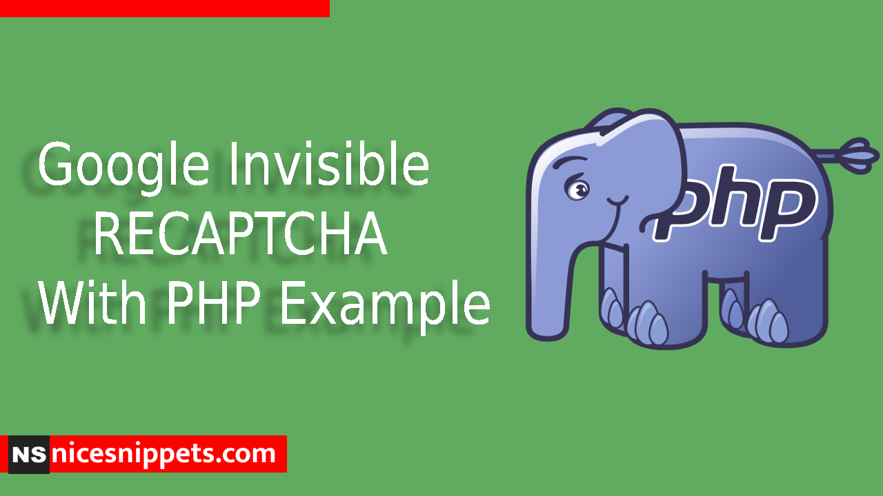 Google Invisible RECAPTCHA With PHP Example