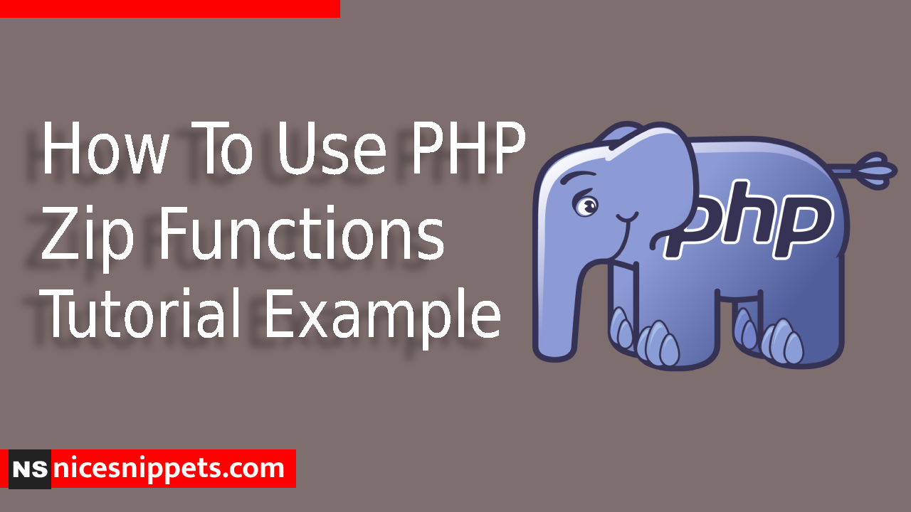How To Use PHP Zip Functions Tutorial Example