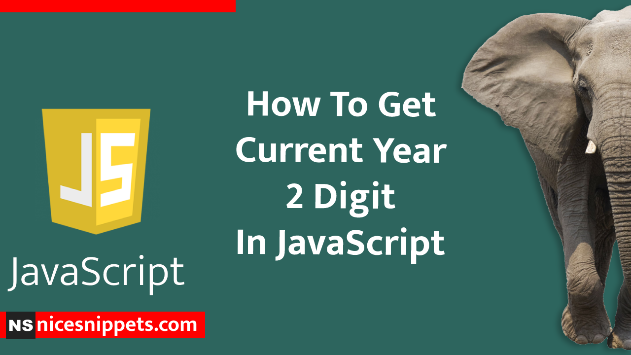 How To Get Current Year 2 Digit in JavaScript