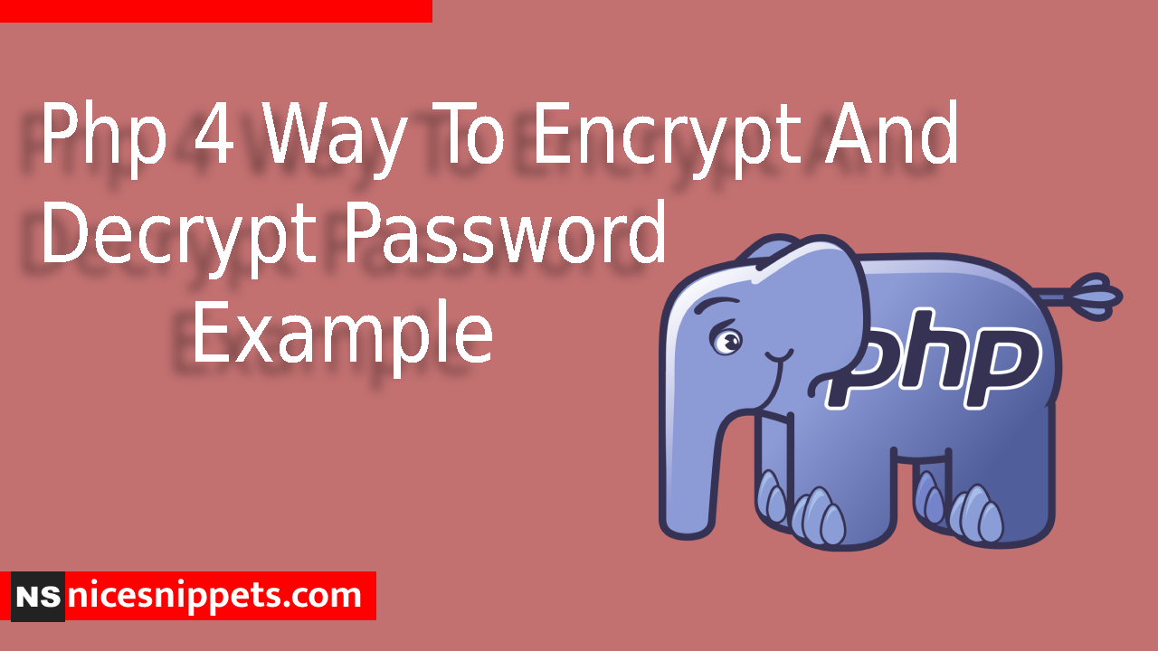 Php 4 Way To Encrypt And Decrypt Password Example