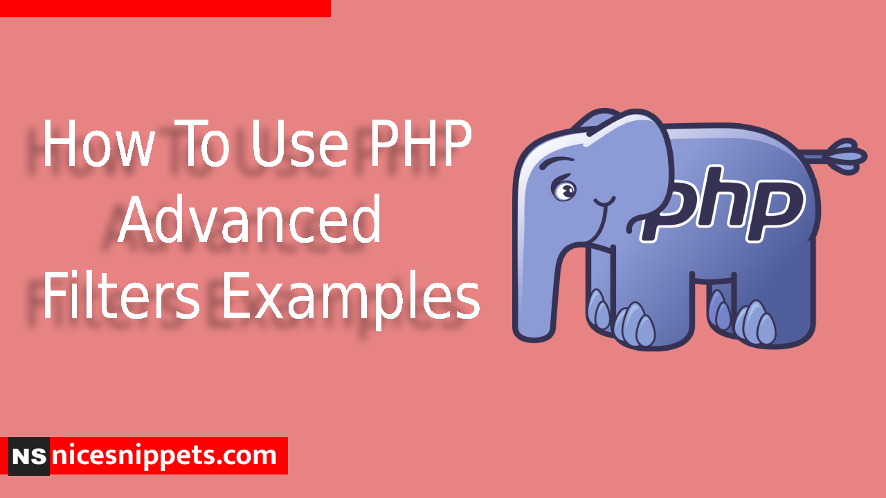 How To Use PHP Advanced Filters Examples