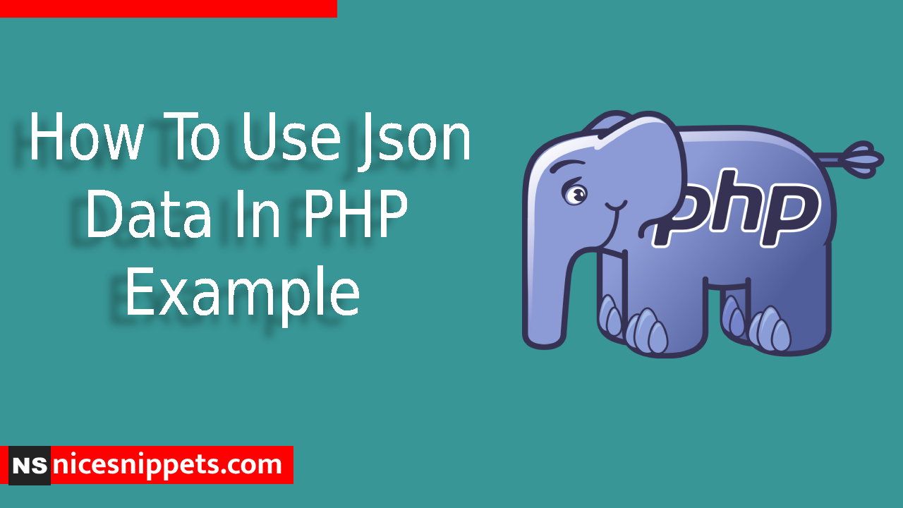 How To Use Json Data In PHP Example