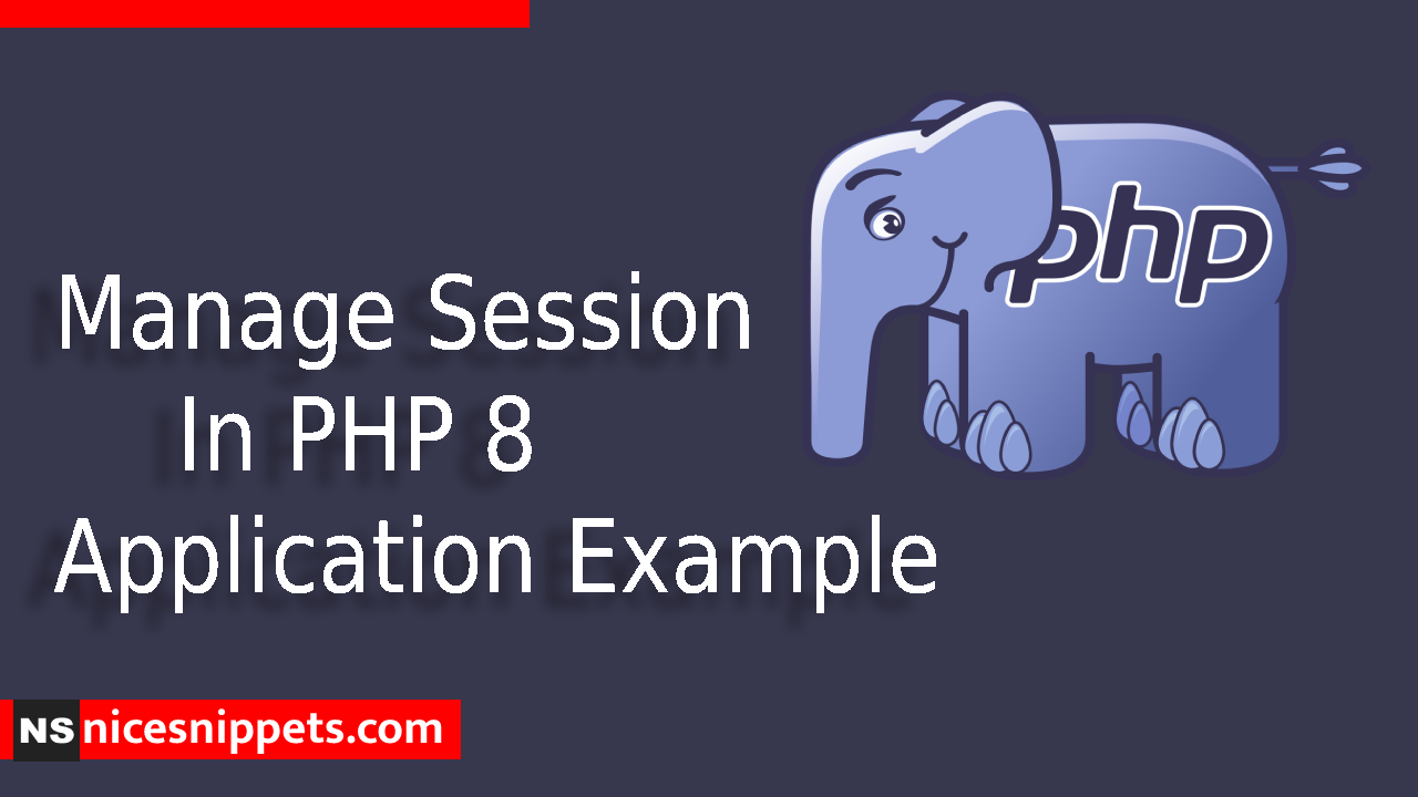 Manage Session In PHP 8 Application Example