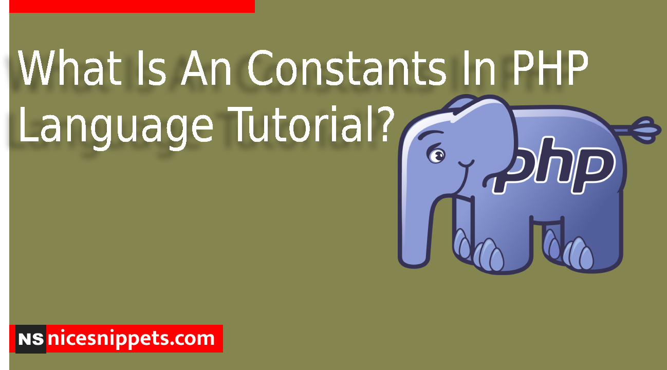 What Is An Constants In PHP Language Tutorial?