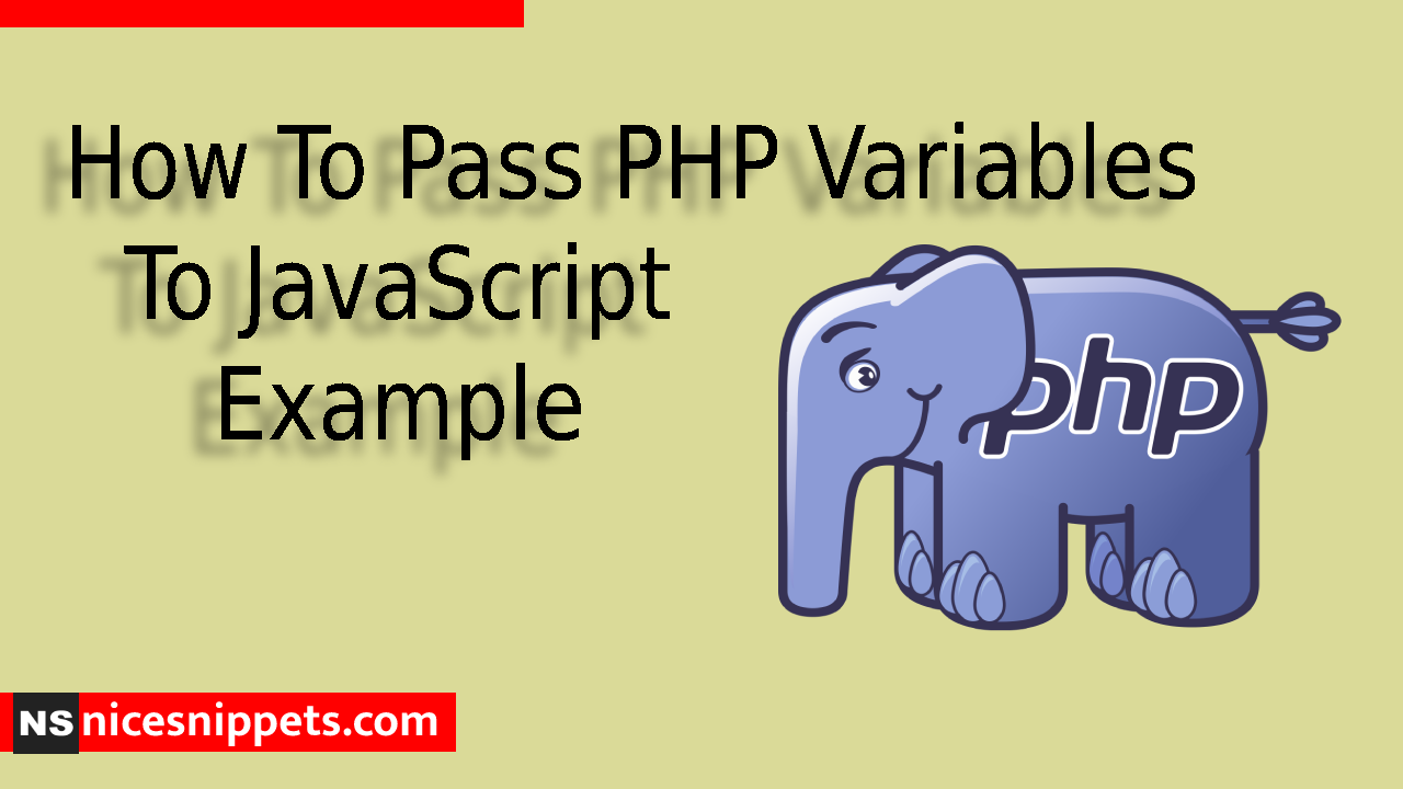 How To Pass PHP Variables To JavaScript Example