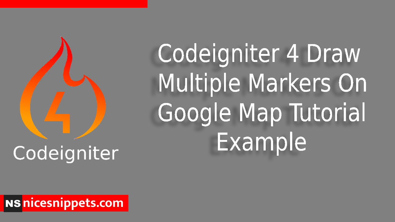 Codeigniter 4 Draw Multiple Markers On Google Map Tutorial Example