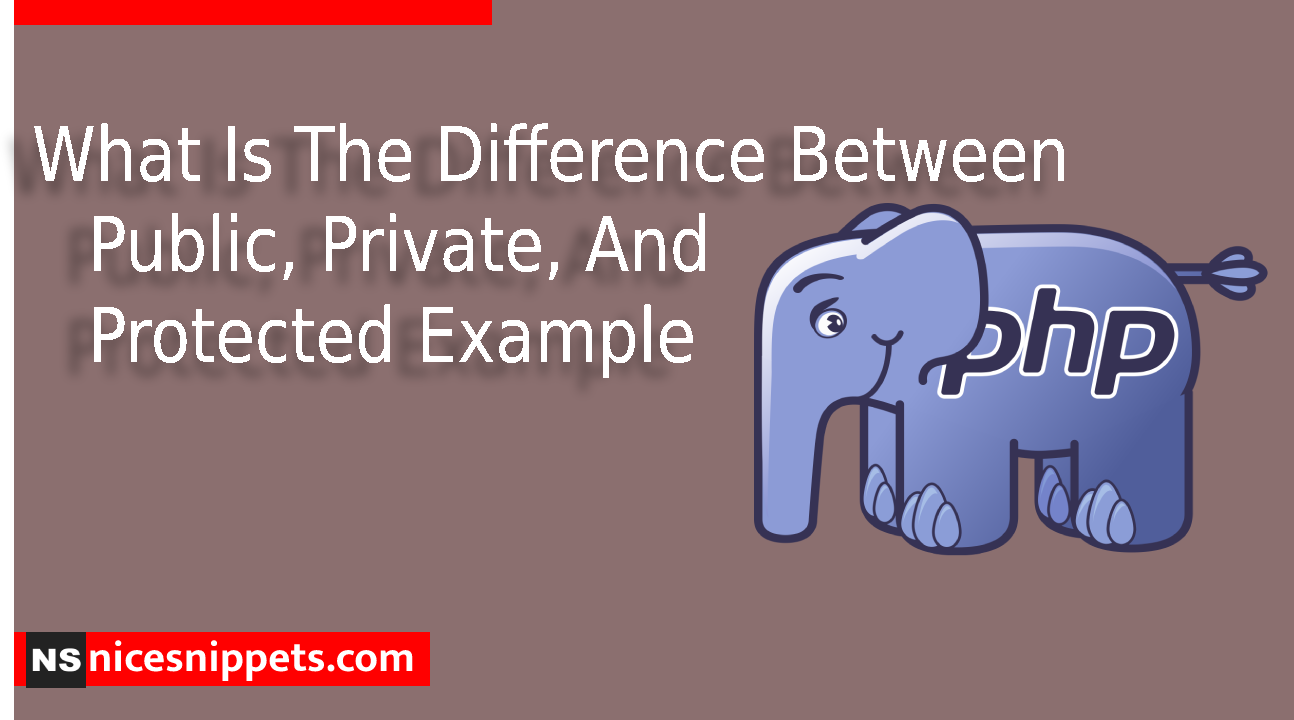 What Is The Difference Between Public, Private, And Protected Example