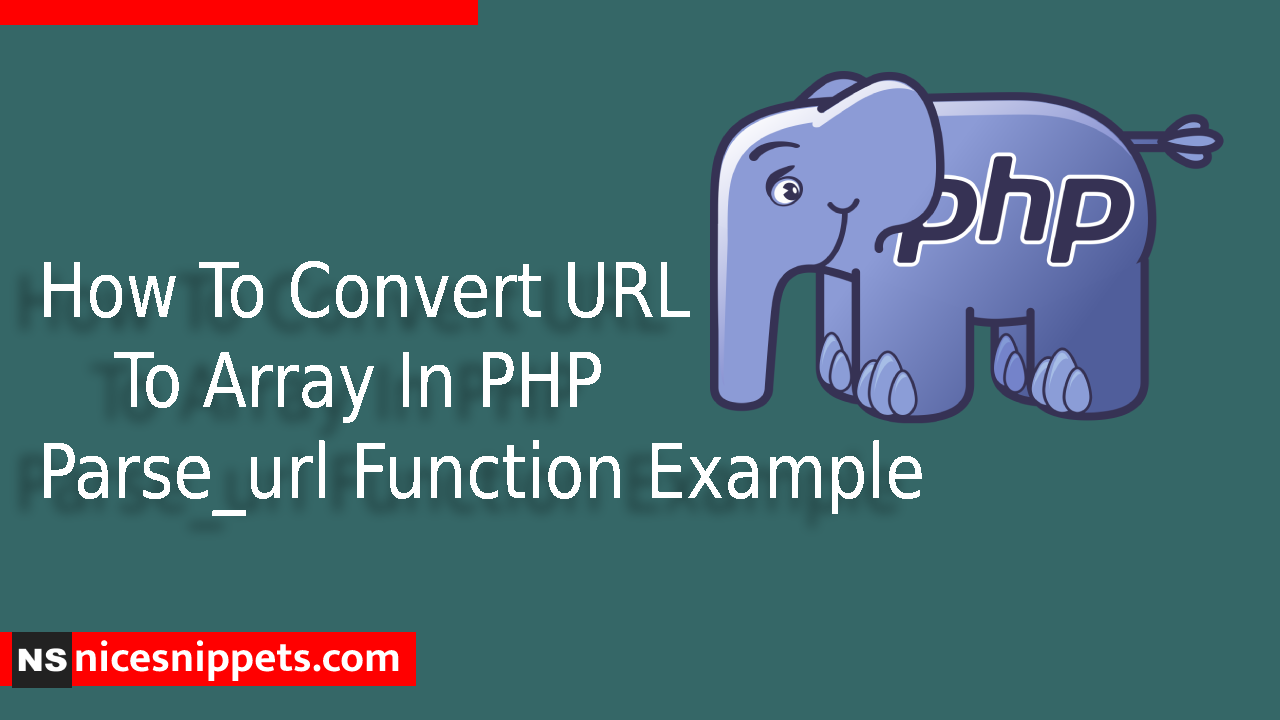 How To Convert URL To Array In PHP Parse_url Function Example