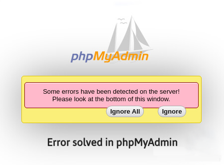 """Error Solved """"Some Errors Have Been Detected On The Server, Please Look At The Bottom Of This Window."""" In PhpMyAdmin"""