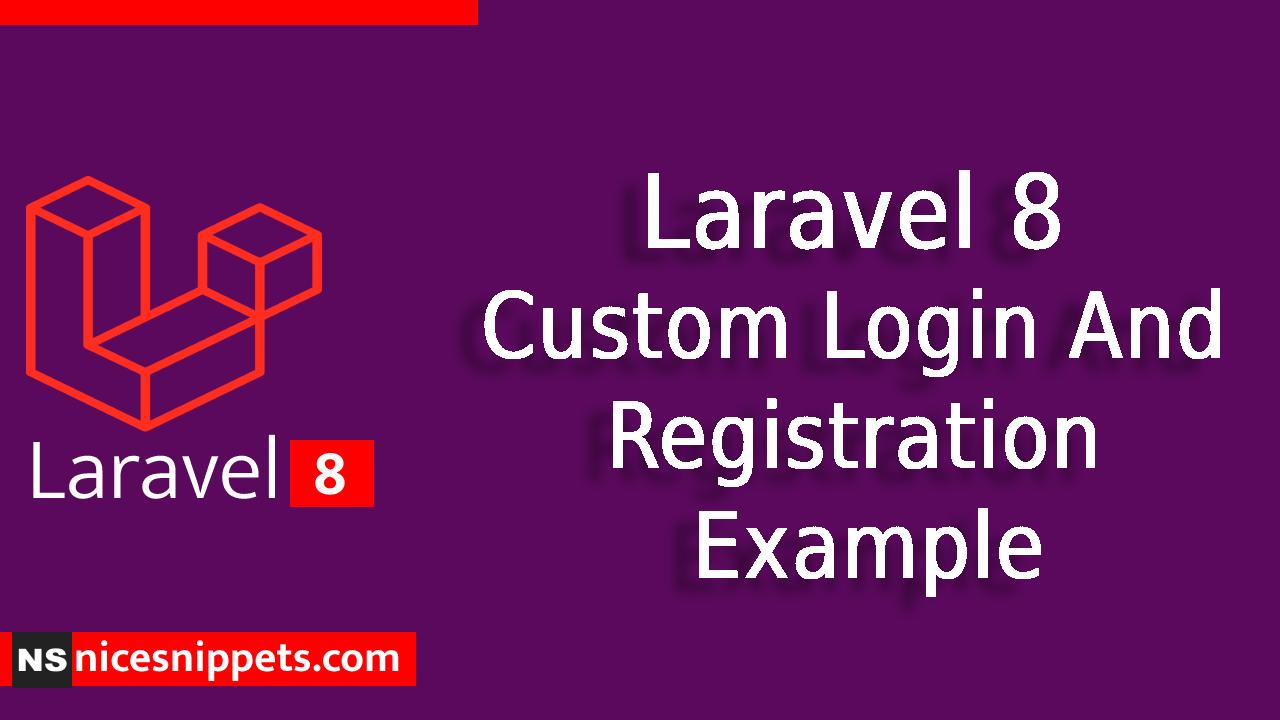 Laravel 8 Custom Login And Registration Example