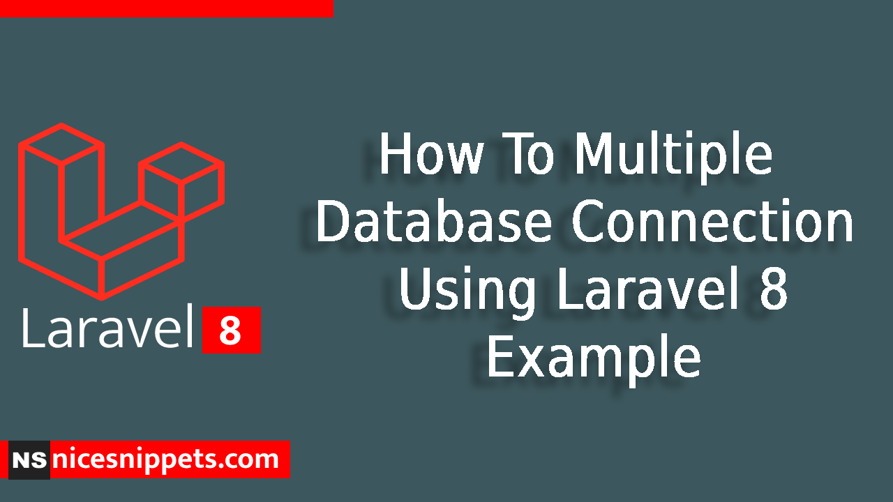 How To Multiple Database Connection Using Laravel 8 Example